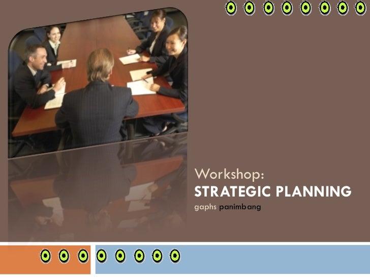 Workshop: STRATEGIC PLANNING gaphs  panimbang