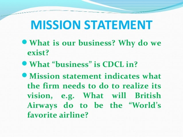 mission and vision statement of british airways Mission and vision statement essay  vision, mission and purpose of british airways  the differences of vision and mission goals and objectives.
