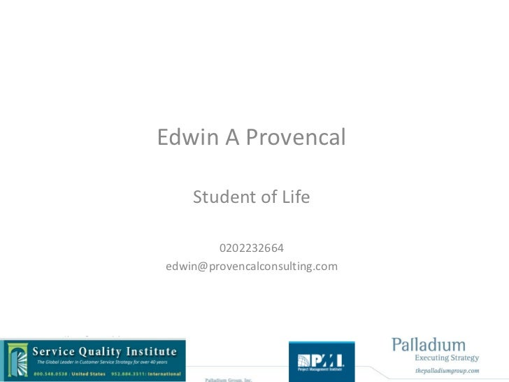 Edwin A Provencal    Student of Life        0202232664edwin@provencalconsulting.com