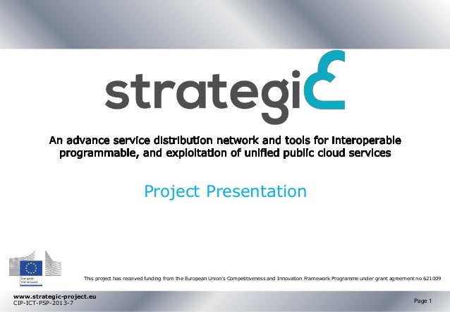 Project Presentation  This project has received funding from the European Union's Competitiveness and Innovation Framework...