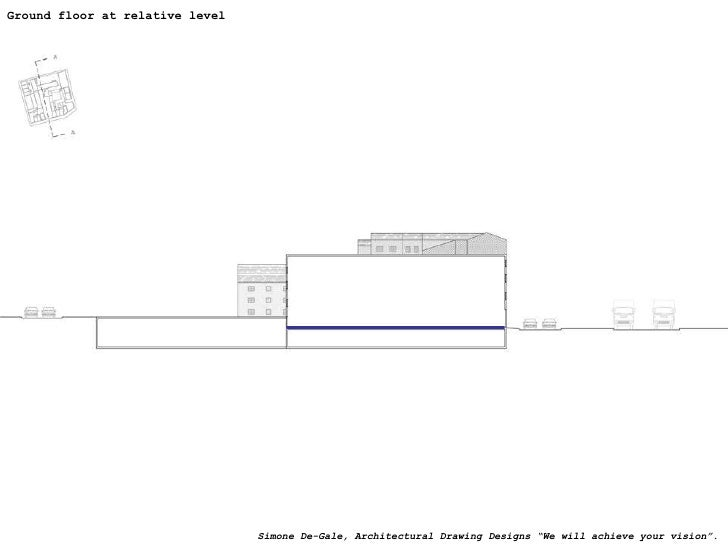 """Ground floor at relative level  Simone De-Gale, Architectural Drawing Designs """"We will achieve your vision""""."""