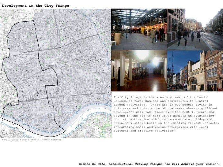 Fig 2. City Fringe area of Tower Hamlets The City Fringe is the area most west of the London Borough of Tower Hamlets and ...