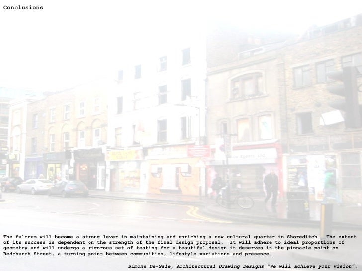 Conclusions <ul><li>The fulcrum will become a strong lever in maintaining and enriching a new cultural quarter in Shoredit...