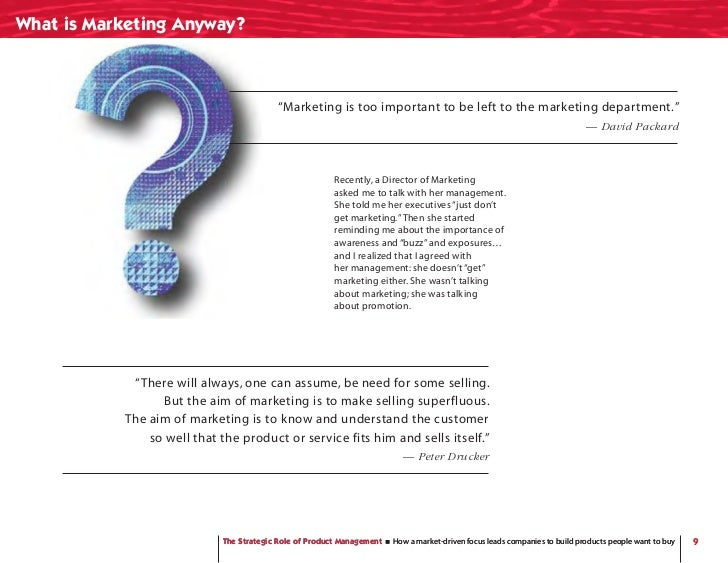 """What is Marketing Anyway?                                             """"Marketing is too important to be left to the market..."""