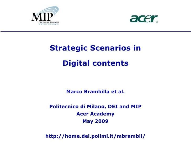 Strategic Scenarios in       Digital contents          Marco Brambilla et al.    Politecnico di Milano, DEI and MIP       ...