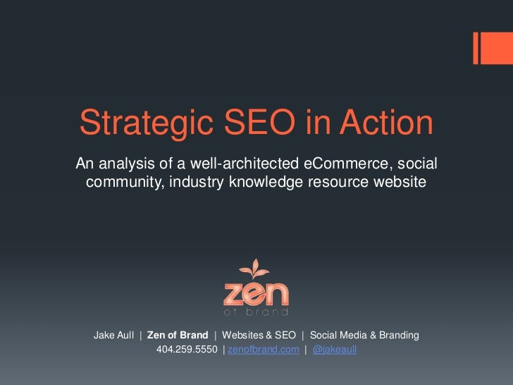 Strategic SEO in Action<br />An analysis of a well-architected eCommerce, social community, industry knowledge resource we...