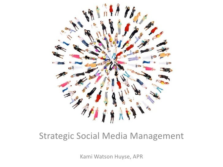 Strategic Social Media Management<br />Kami Watson Huyse, APR<br />