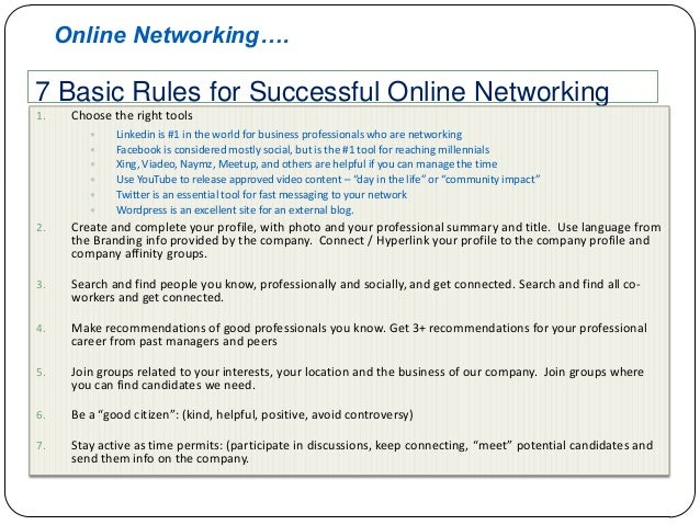 Online Networking….  7 Basic Rules for Successful Online Networking 1.  Choose the right tools        Linkedin is #1...