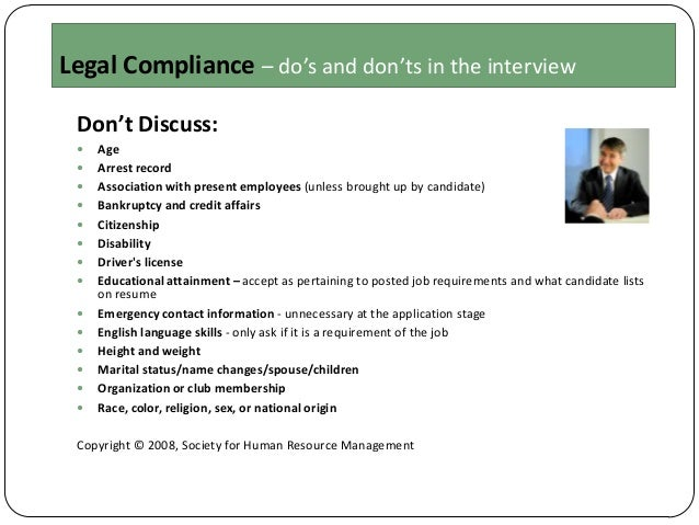Legal Compliance – do's and don'ts in the interview Don't Discuss:                Age Arrest record Associat...