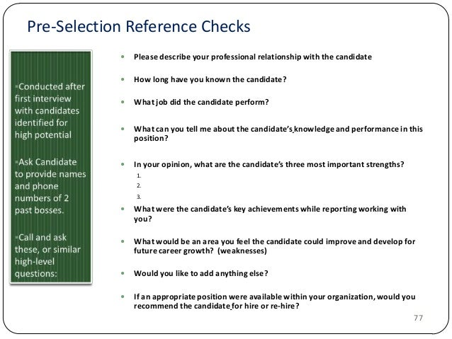 Pre-Selection Reference Checks   Please describe your professional relationship with the candidate    How long have you ...