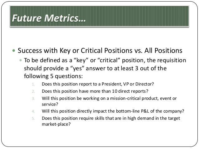 """ Success with Key or Critical Positions vs. All Positions  To be defined as a """"key"""" or """"critical"""" position, the requisit..."""