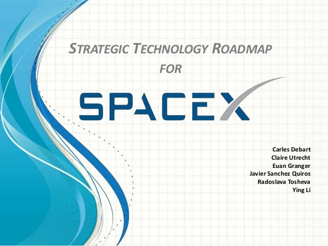 Strategic technology roadmap for space x – Technology Road Map