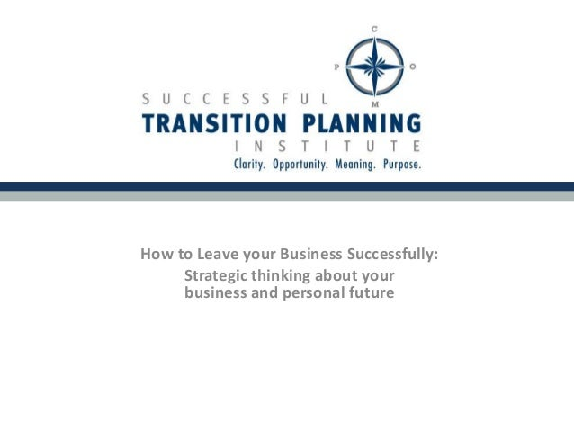 How to Leave your Business Successfully: Strategic thinking about your business and personal future