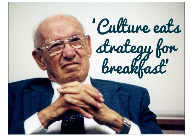 'Culture eats strategy for  breakfast'