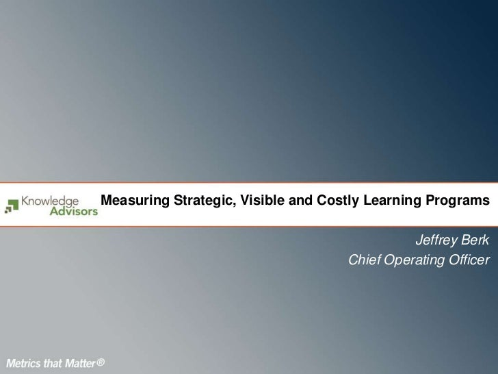 Measuring Strategic, Visible and Costly Learning Programs                                              Jeffrey Berk       ...
