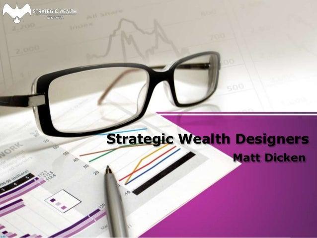 Strategic Wealth Designers Matt Dicken
