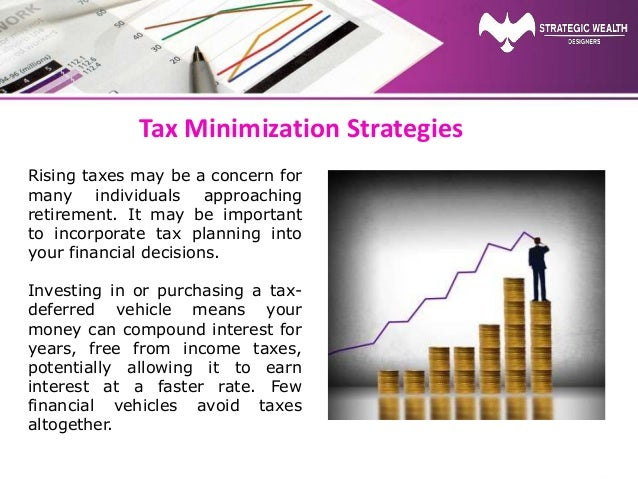 Tax Minimization Strategies Rising taxes may be a concern for many individuals approaching retirement. It may be important...