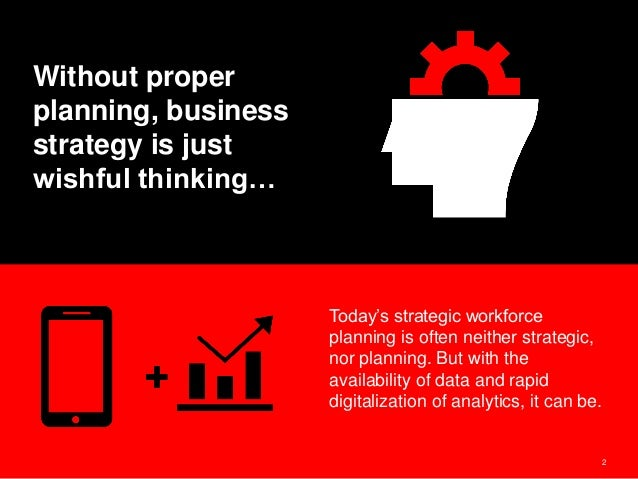 2 Today's strategic workforce planning is often neither strategic, nor planning. But with the availability of data and rap...