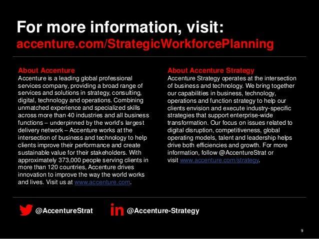 9 @AccentureStrat @Accenture-Strategy For more information, visit: accenture.com/StrategicWorkforcePlanning About Accentur...