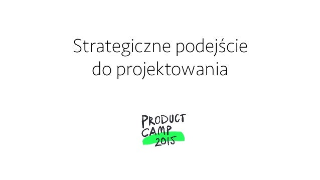 Strategiczne podejście do projektowania