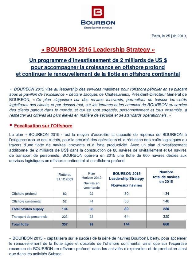 Paris, le 25 juin 2010, « BOURBON 2015 Leadership Strategy » Un programme d'investissement de 2 milliards de US $ pour acc...