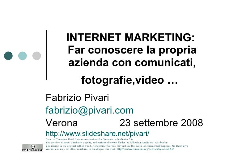 INTERNET MARKETING:   Far conoscere la propria azienda con comunicati, fotografie,video …   Fabrizio Pivari [email_address...