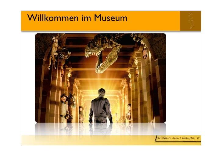 Willkommen im Museum                            © Gebhard Borck   Sinnkopplung ´09