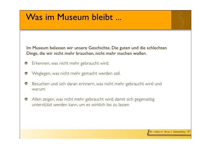 Was im Museum bleibt ...   Im Museum belassen wir unsere Geschichte. Die guten und die schlechten Dinge, die wir nicht meh...