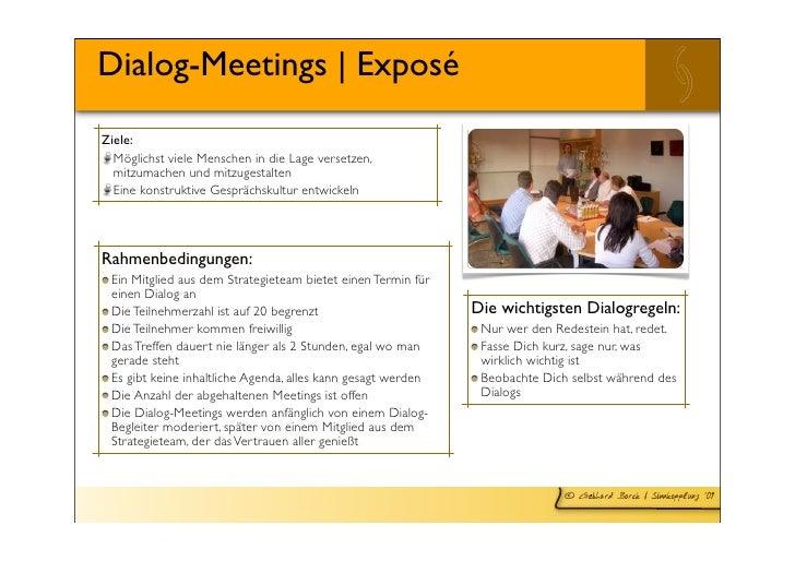 Dialog-Meetings   Exposé Ziele:   Möglichst viele Menschen in die Lage versetzen,   mitzumachen und mitzugestalten   Eine ...