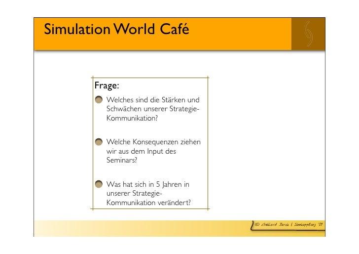 Simulation World Café          Frage:          Welches sind die Stärken und          Schwächen unserer Strategie-         ...