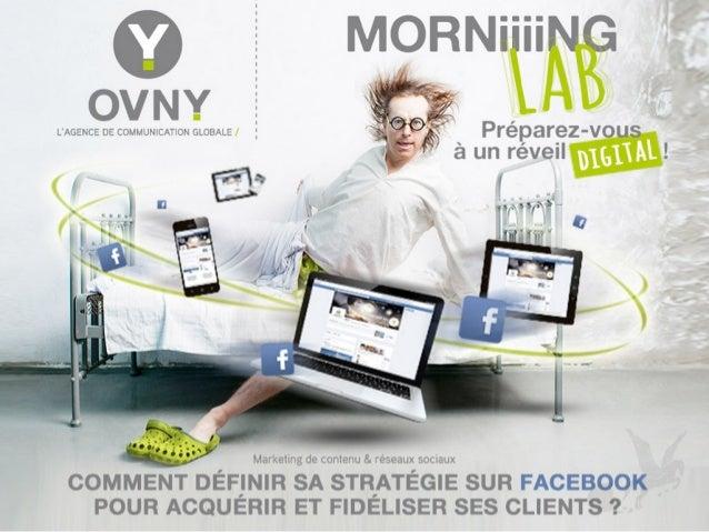 Comment définir sa stratégie sur Facebook pour acquérir et fidéliser ses clients ?
