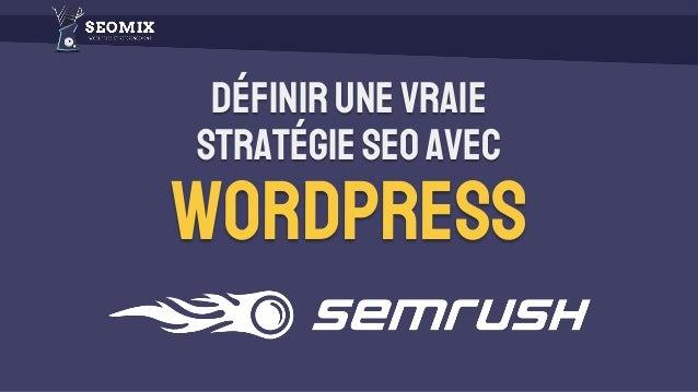 Définirunevraie stratégieSEOavec WordPress