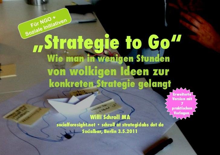 """""""Strategie to Go"""" Wie man in wenigen Stunden von wolkigen Ideen zur konkreten Strategie gelangt                           ..."""