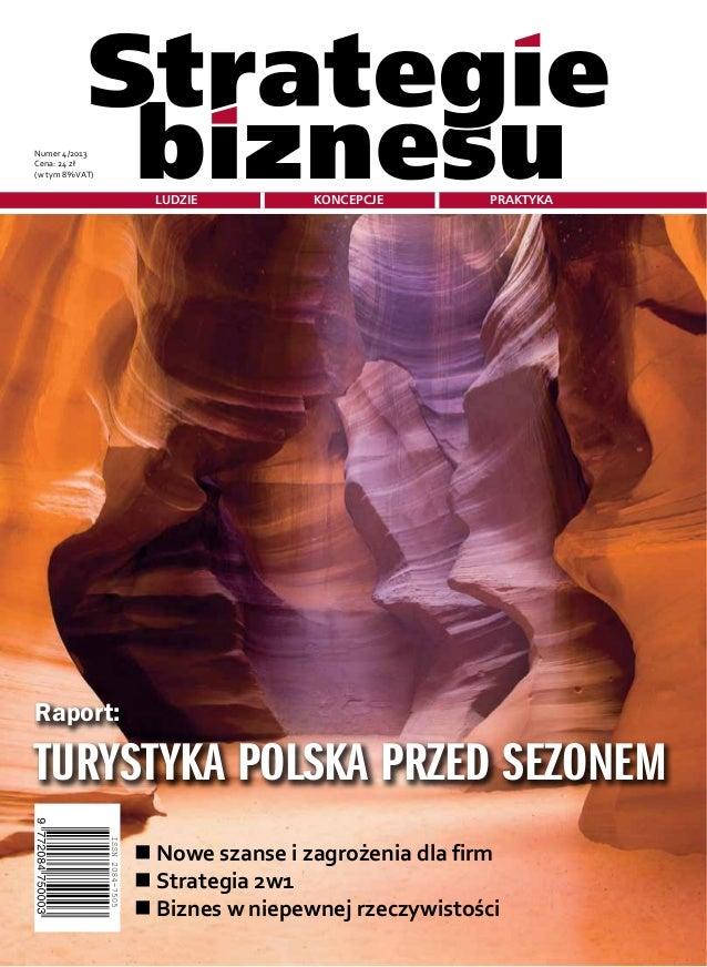 LUDZIE KONCEPCJE PRAKTYKANumer 4/2013 (w tym 8% VAT)    Strategia 2w1  Raport:TURYSTYKA POLSKA PRZED SEZONEM