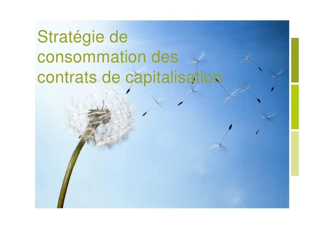Stratégie deconsommation descontrats de capitalisation