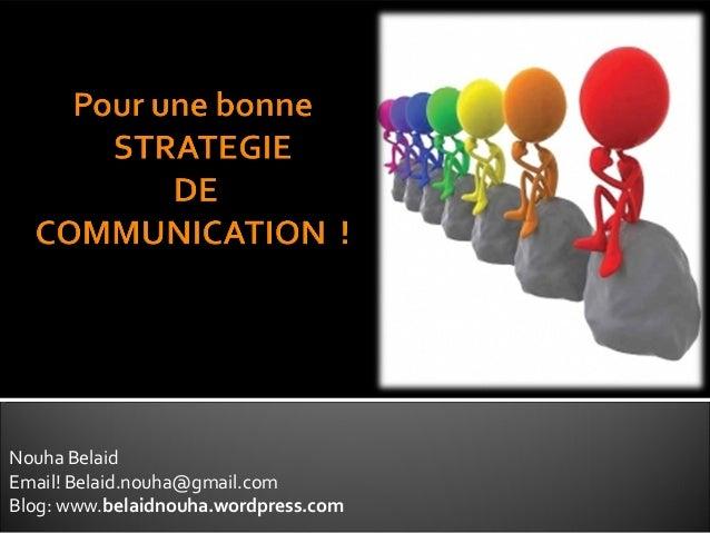Nouha Belaid  Email! Belaid.nouha@gmail.com  Blog: www.belaidnouha.wordpress.com