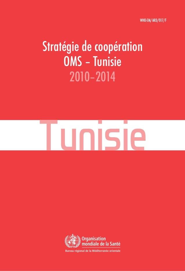 WHO-EM/ARD/017/F Stratégie de coopération OMS – Tunisie 2010–2014 Tunisie