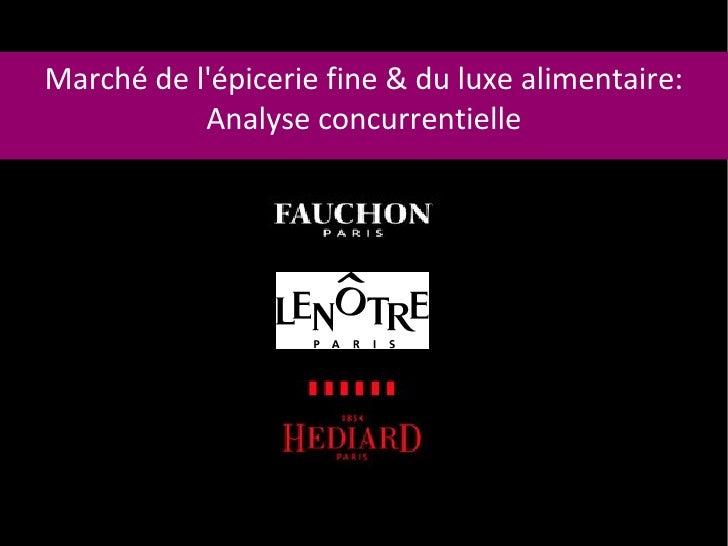 Marché de lépicerie fine & du luxe alimentaire:           Analyse concurrentielle