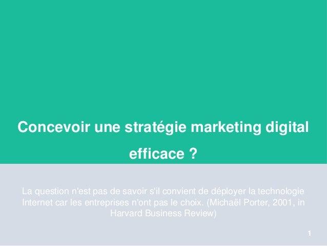 Concevoir une stratégie marketing digital efficace ? La question n'est pas de savoir s'il convient de déployer la technolo...