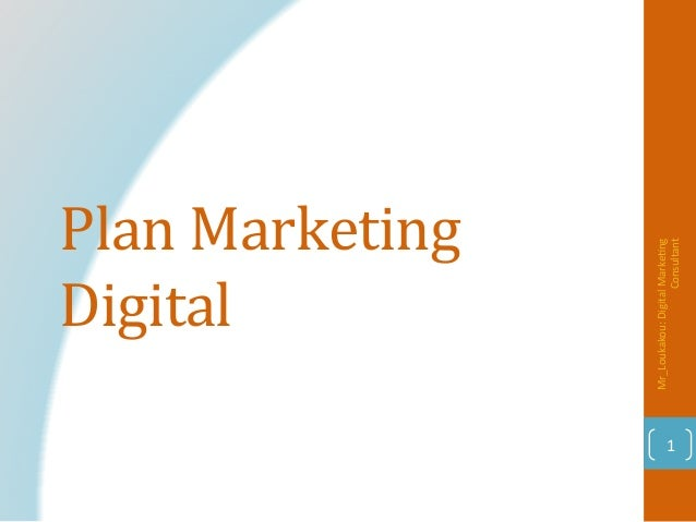 Plan	Marketing	 Digital		 Mr_Loukakou:	Digital	Marke1ng	 Consultant	 1
