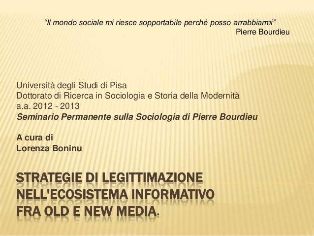 STRATEGIE DI LEGITTIMAZIONENELLECOSISTEMA INFORMATIVOFRA OLD E NEW MEDIA.Università degli Studi di PisaDottorato di Ricerc...