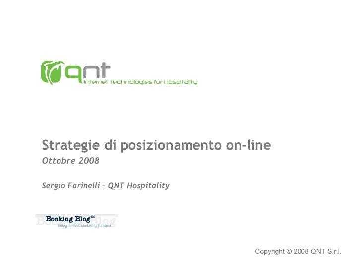 Strategie di posizionamento on-line Ottobre 2008 Sergio Farinelli – QNT Hospitality Copyright  ©   2008 QNT S.r.l.