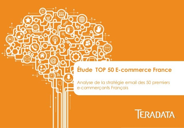 Analyse de la stratégie email des 50 premiers e-commerçants Français  Étude TOP 50 E-commerce France  Analyse de la straté...