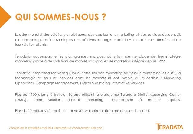 Analyse de la stratégie email des 50 premiers e-commerçants Français  QUI SOMMES-NOUS ?  Leader mondial des solutions anal...