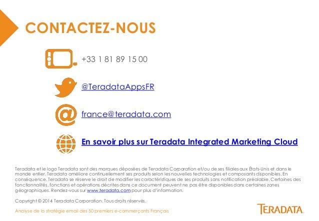 Analyse de la stratégie email des 50 premiers e-commerçants Français  CONTACTEZ-NOUS  +33 1 81 89 15 00  @TeradataAppsFR  ...