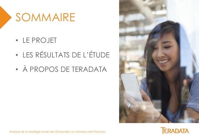 Analyse de la stratégie email des 50 premiers e-commerçants Français  SOMMAIRE  • LE PROJET  • LES RÉSULTATS DE L'ÉTUDE  •...
