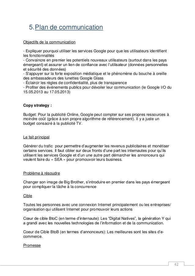 42 5.Plan de communication Objectifs de la communication - Expliquer pourquoi utiliser les services Google pour que les ut...