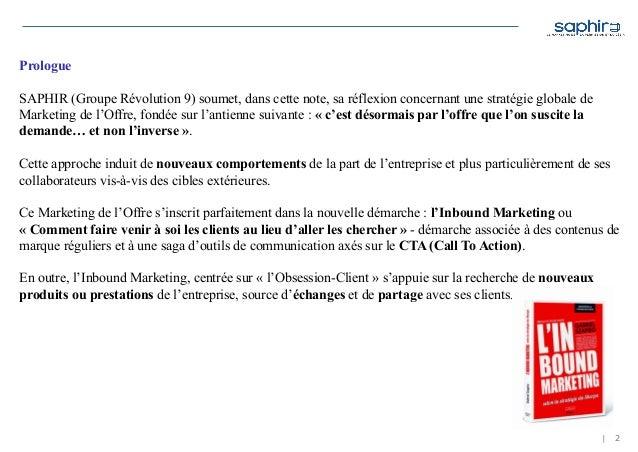 | 2 Prologue SAPHIR (Groupe Révolution 9) soumet, dans cette note, sa réflexion concernant une stratégie globale de Market...