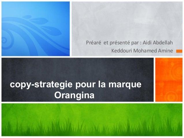 Préaré et présenté par : Aidi Abdellah                           Keddouri Mohamed Aminecopy-strategie pour la marque      ...