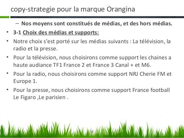 copy-strategie pour la marque Orangina Justification du choix des médias et supports• Notre choix pour les médias se justi...